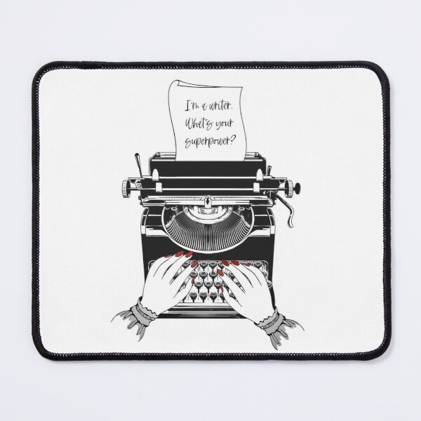 Writing Is My Superpower Mouse Pad