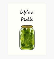Life's a Pickle Art Print