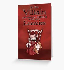 Be the Villain Greeting Card
