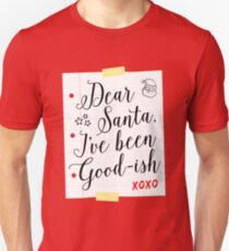 Dear Santa I've Been Good-ish Letter Design Unisex T-Shirt