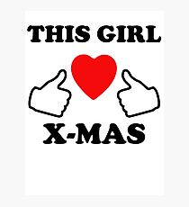 This Girl Loves X-Mas Photographic Print