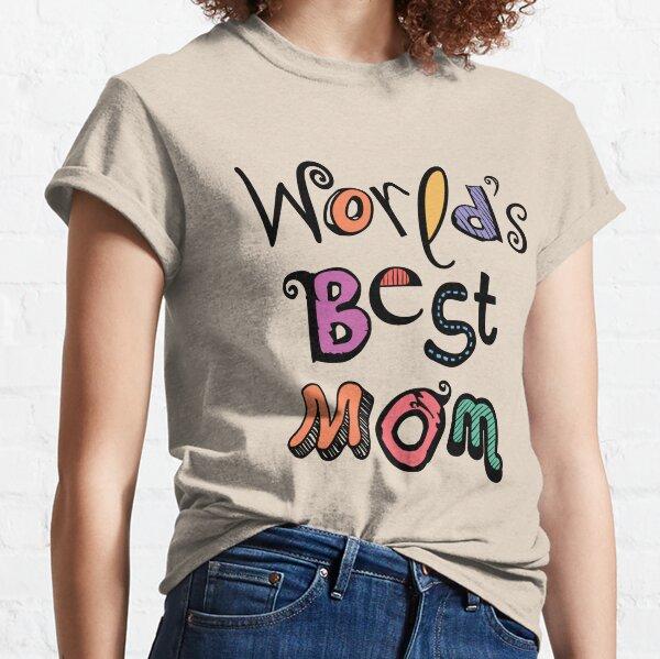 World's Best Mom Text Design #01 Classic T-Shirt