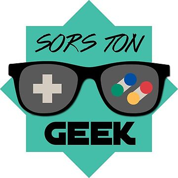 Sors ton Geek ! by Dractive