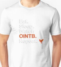 Eat, Sleep, Watch OITNB, Repeat {FULL} T-Shirt