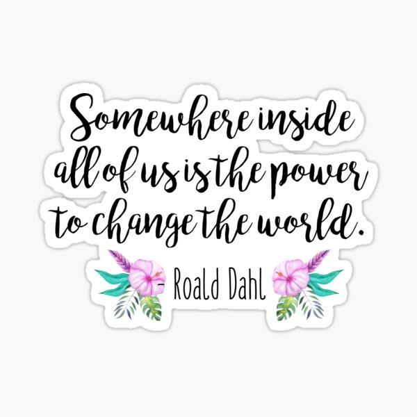 Roald Dahl - Somewhere inside all of us Sticker