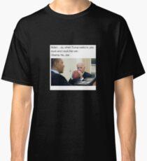 Joe Biden Funny Meme Obama T-Shirt Classic T-Shirt