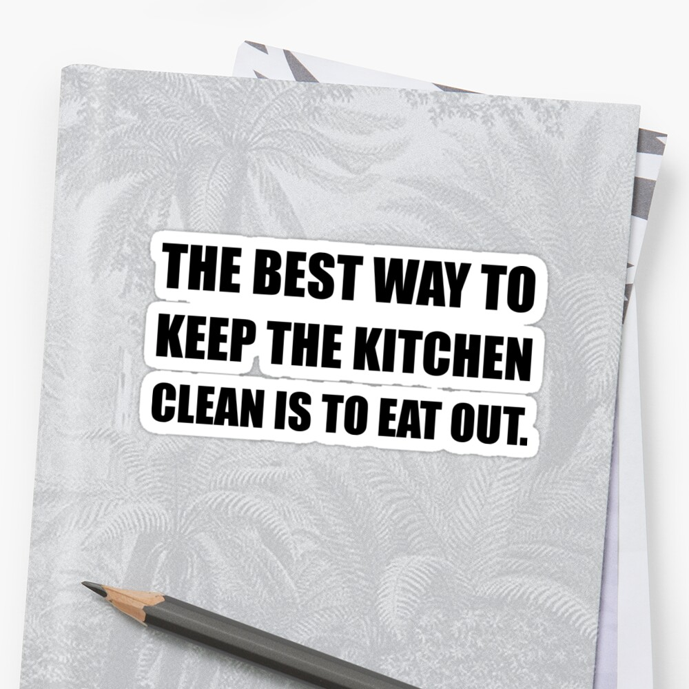 Keep Kitchen Clean Eat Out\