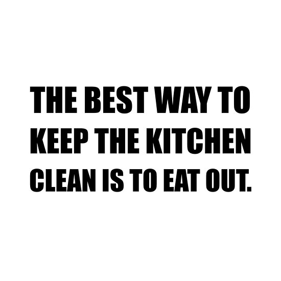 """People Cleaning Kitchen: """"Keep Kitchen Clean Eat Out"""" Poster By TheBestStore"""