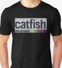 Catfish the TV Show T-Shirt
