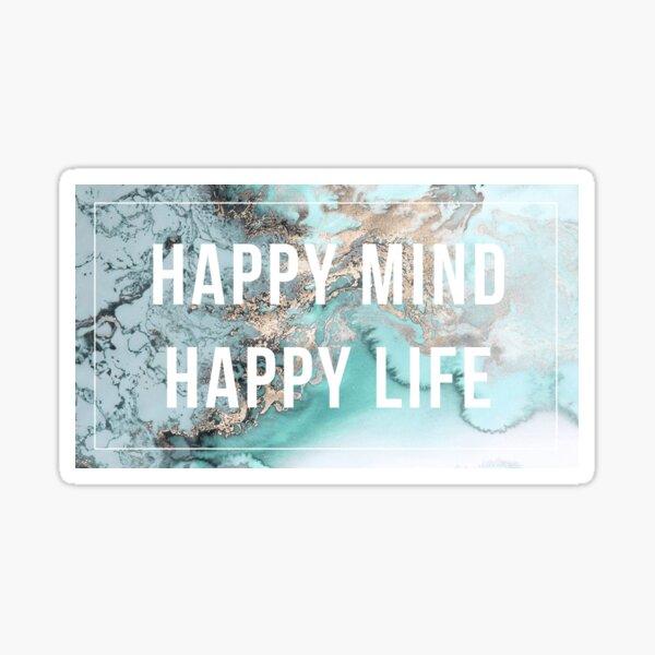 happy mind happy life Sticker