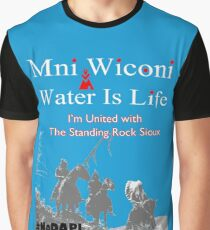 Mni Wiconi - Water is Life - I'm united with the Standing Rock Sioux. Graphic T-Shirt