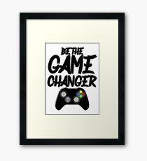 Be The Game Changer! Framed Print