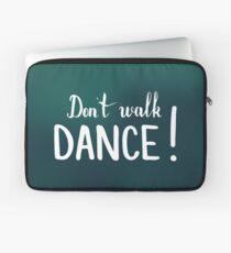 Don't walk. Dance.  Text on dark green background. Laptop Sleeve