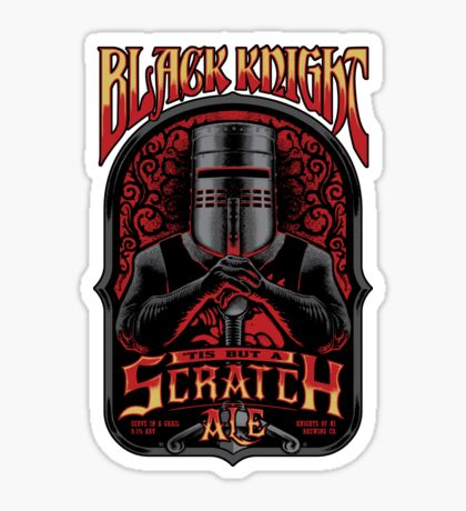 Holy Grail Black Knight Tis But A Scratch Ale Sticker