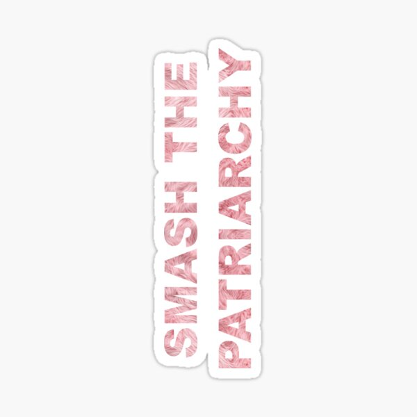 Smash The Patriarchy Sticker