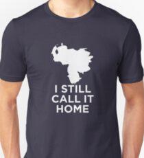I Still Call Venezuela Home Unisex T-Shirt