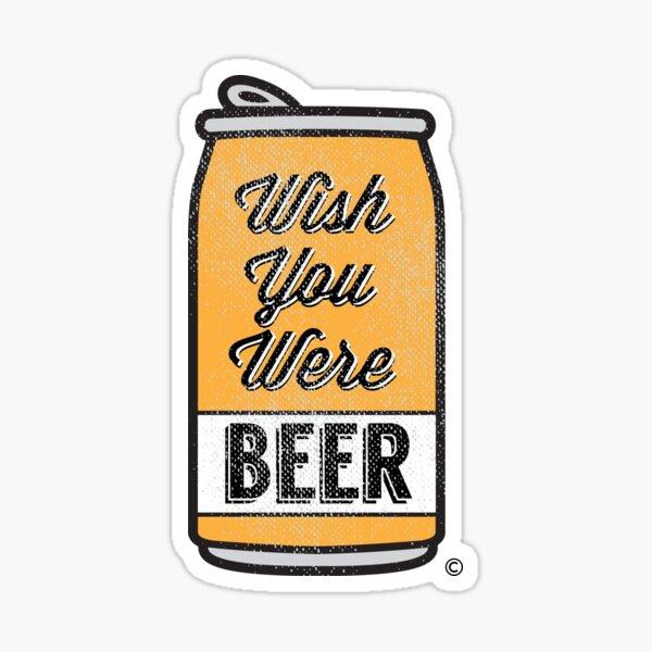 Je souhaite que tu sois de la bière! Sticker