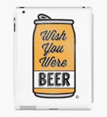 Wish You Were Beer! iPad Case/Skin