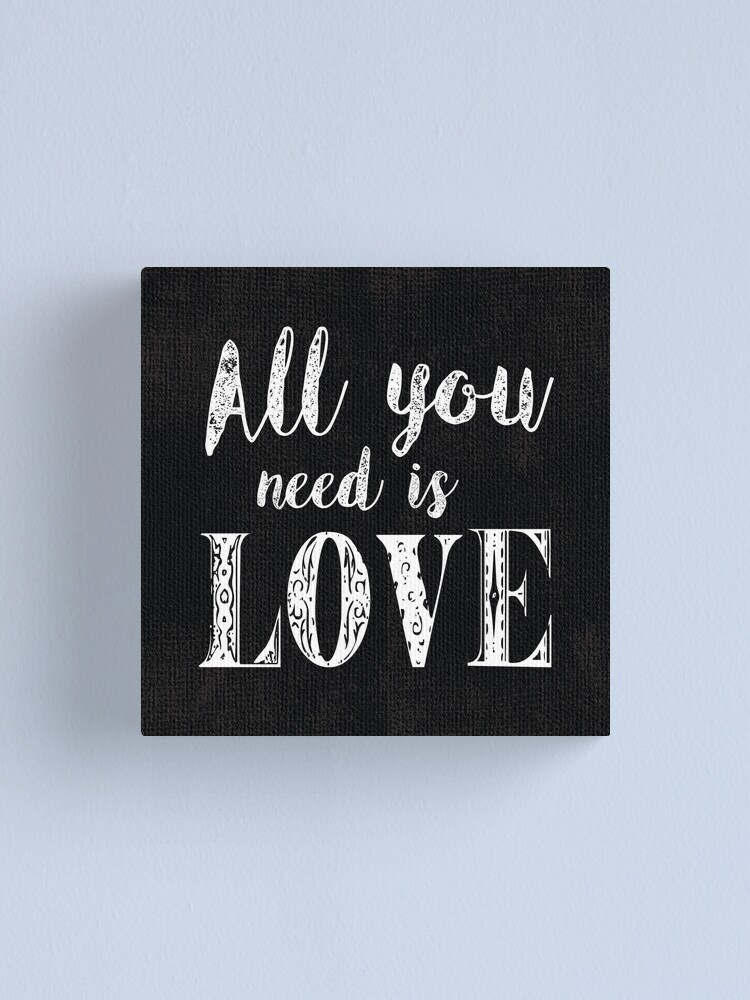 Alternate view of All you need is love Canvas Print