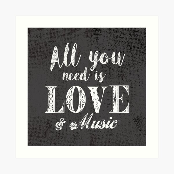 All you need is love & music Art Print