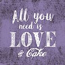 All you need is love & cake by creativelolo