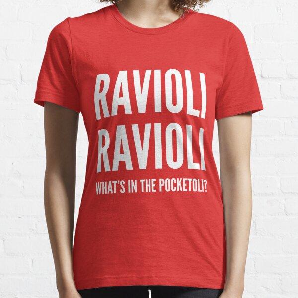 Ravioli Ravioli, What's in the Pocketoli? Essential T-Shirt