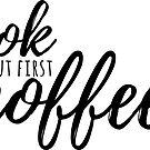 Ok, But First COFFEE (Sticker) by Neli Dimitrova