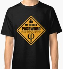 My Secret Password is the last 8 Digits of Fibonacci funny T-Shirt Classic T-Shirt