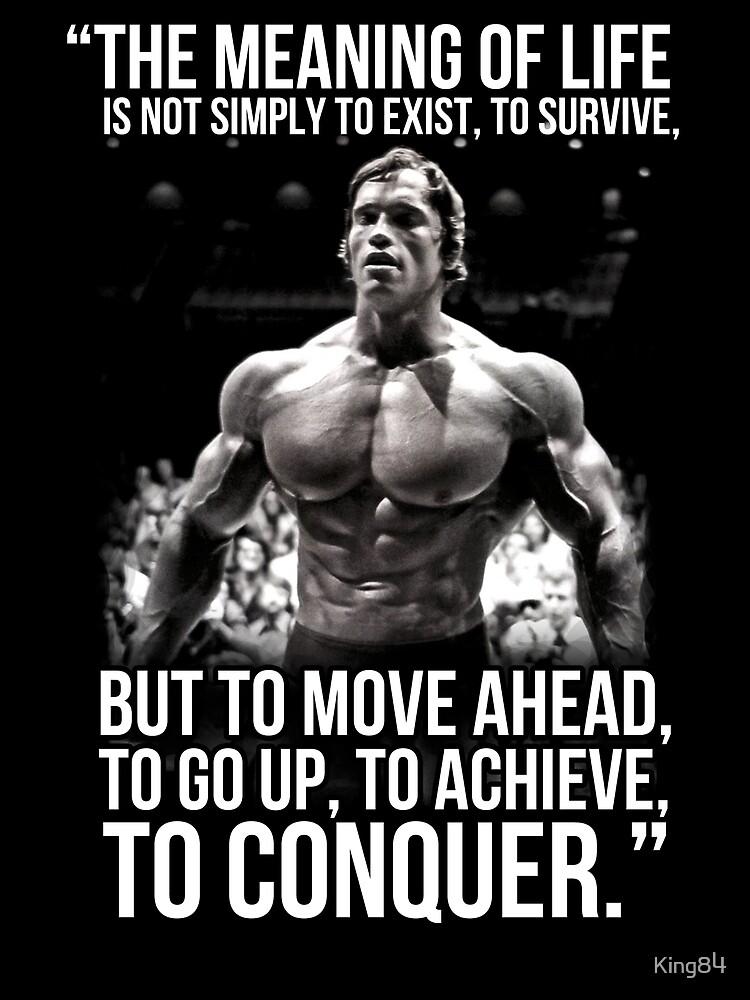 Arnold Schwarzenegger Arnie Conquer Quote by King84