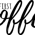 OK, But First COFFEE #trending #stickers #coffee by Neli Dimitrova