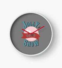 Jolly Good Show Clock