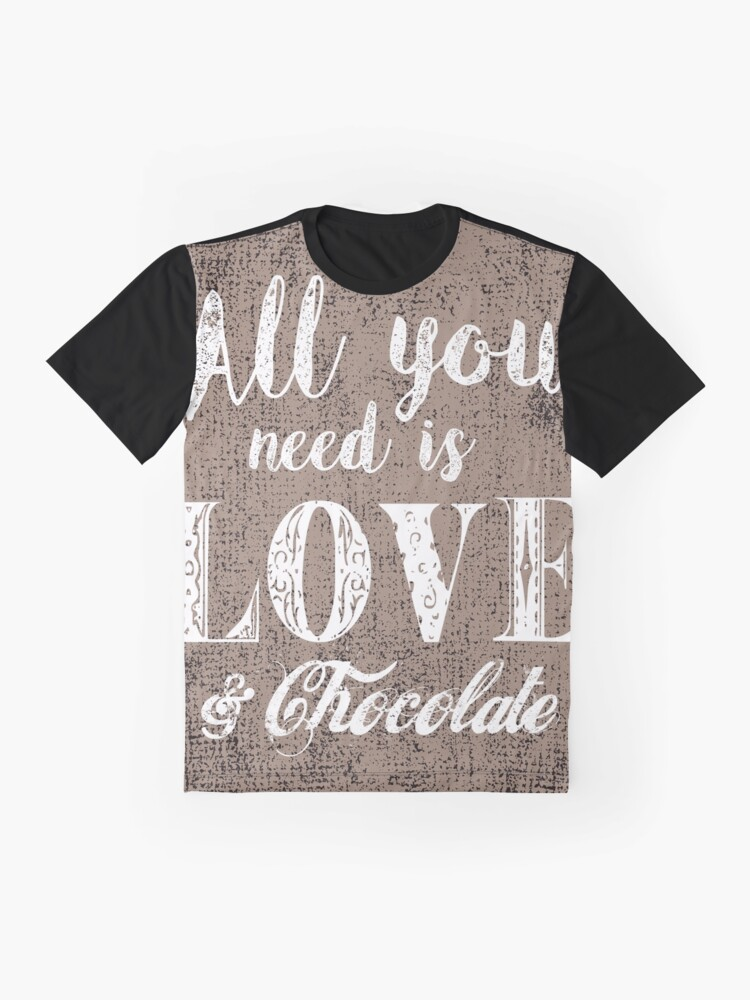 Alternate view of All you need is love & chocolate Graphic T-Shirt