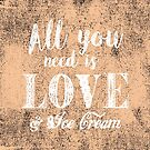 All you need is love & ice cream by creativelolo