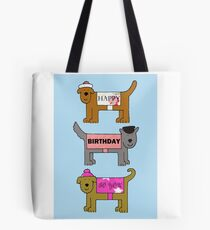 Happy Birthday to you funky dogs in outfits. Tote Bag