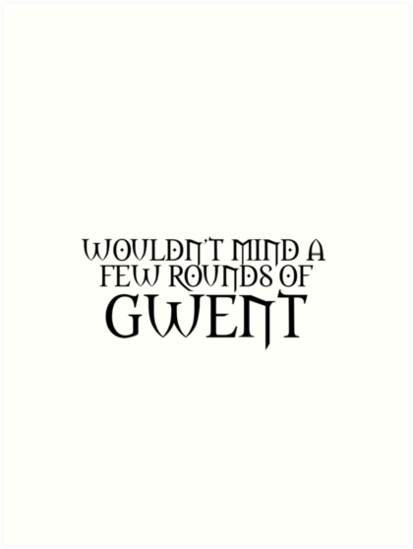 Wouldn\'t mind a few rounds of gwent\