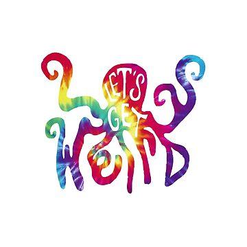 Let's Get Weird Tye Dye Octopus by kay-la-vie