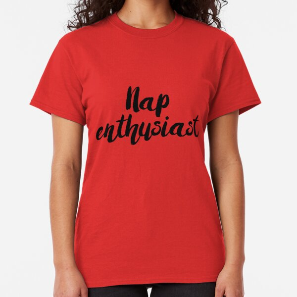 Nap Enthusiast Classic T-Shirt