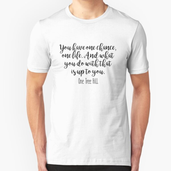 One Tree Hill - One chance Slim Fit T-Shirt