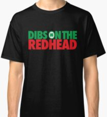 Dibs on the Redhead (Stack Green/Red) Classic T-Shirt