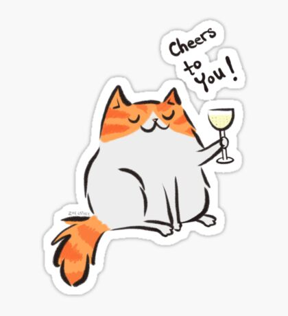 Cheers to you! Kitty cat Sticker