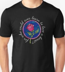 For who could ever learn to love a beast? Unisex T-Shirt