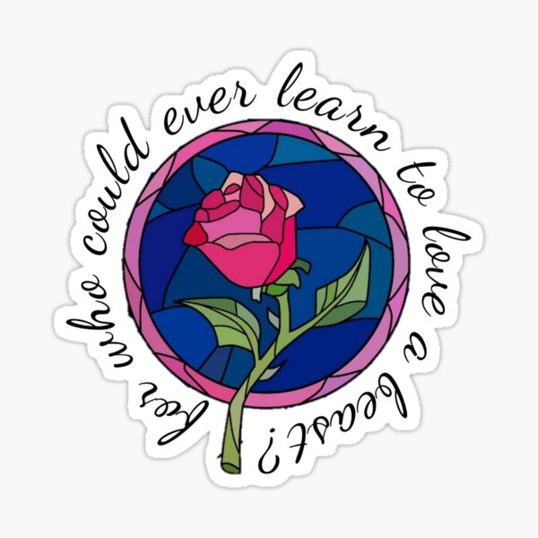 For who could ever learn to love a beast? Sticker
