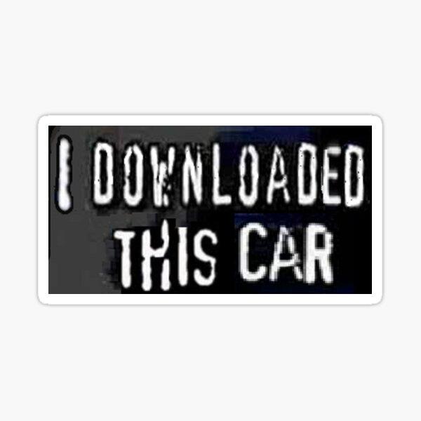 J'ai téléchargé cette voiture - adhésif pour pare-chocs Sticker