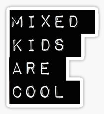 Mixed Kids Are Cool Sticker