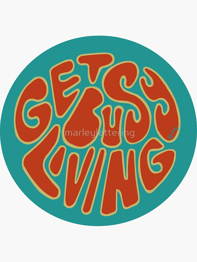 Get Busy Living by marleylettering
