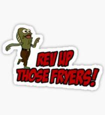 Rev Up Those Fryers! Sticker