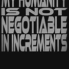 My Humanity is Not Negotiable in Increments by Carbon-Fibre Media