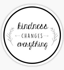 Kindness Changes Everything Sticker