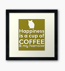 Happiness Coffee & My Hamster Framed Print
