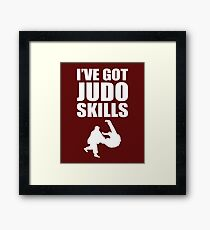 I've Got Judo Skills Martial Arts & MMA  Framed Print